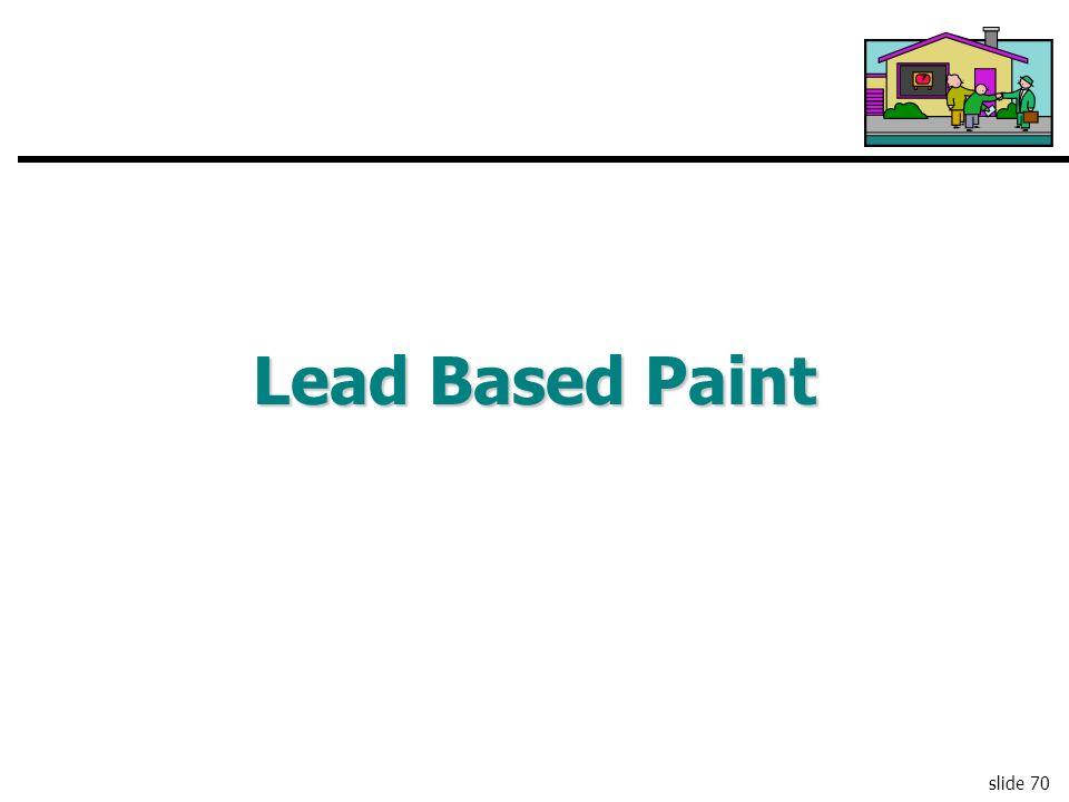 slide 70 Lead Based Paint