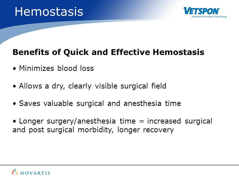 Benefits of Quick and Effective Hemostasis Minimizes blood loss Allows a dry, clearly visible surgical field Saves valuable surgical and anesthesia ti