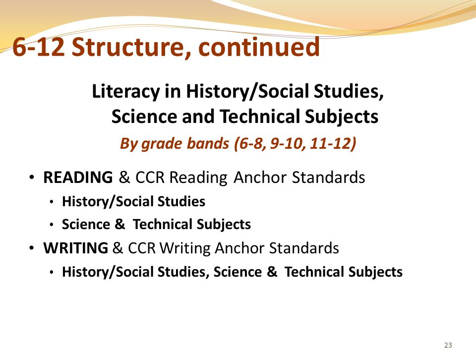 Literacy in History/Social Studies, Science and Technical Subjects By grade bands (6-8, 9-10, 11-12) READING & CCR Reading Anchor Standards History/So