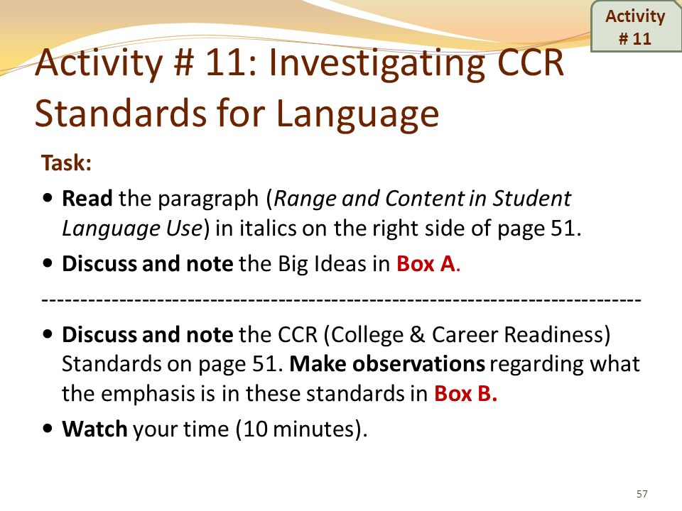 Activity # 11: Investigating CCR Standards for Language Task: Read the paragraph (Range and Content in Student Language Use) in italics on the right s