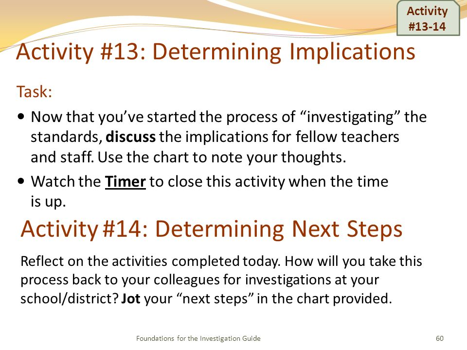 Activity #13: Determining Implications Task: Now that youve started the process of investigating the standards, discuss the implications for fellow te