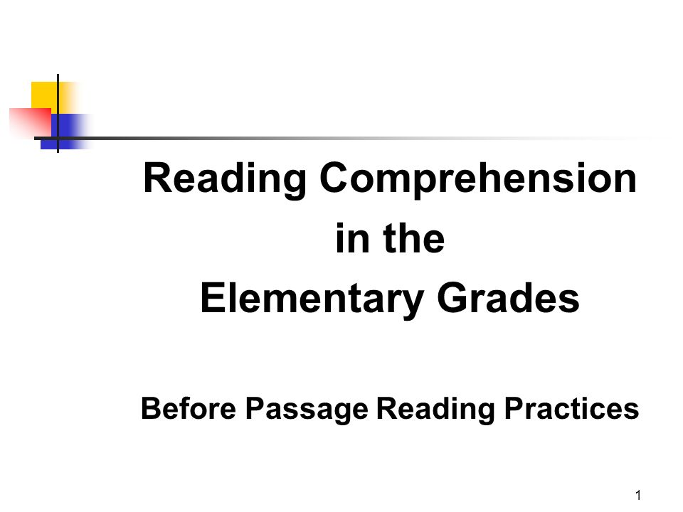 1 Reading Comprehension in the Elementary Grades Before Passage Reading Practices