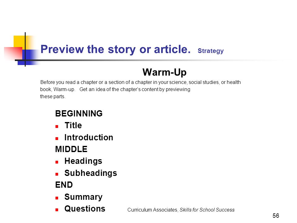 56 Preview the story or article. Strategy Warm-Up Before you read a chapter or a section of a chapter in your science, social studies, or health book,