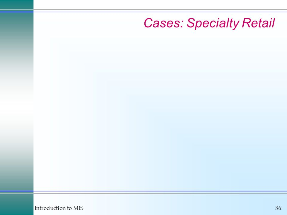 Introduction to MIS36 Cases: Specialty Retail