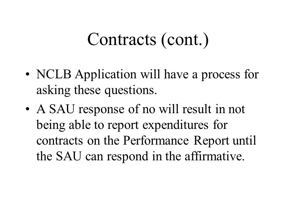 Contracts (cont.) NCLB Application will have a process for asking these questions.