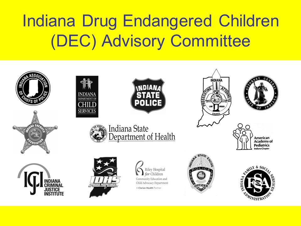 Indiana Drug Endangered Children (DEC) Advisory Committee