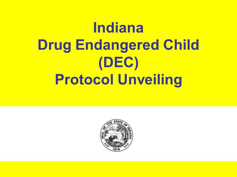 Indiana Drug Endangered Child (DEC) Protocol Unveiling