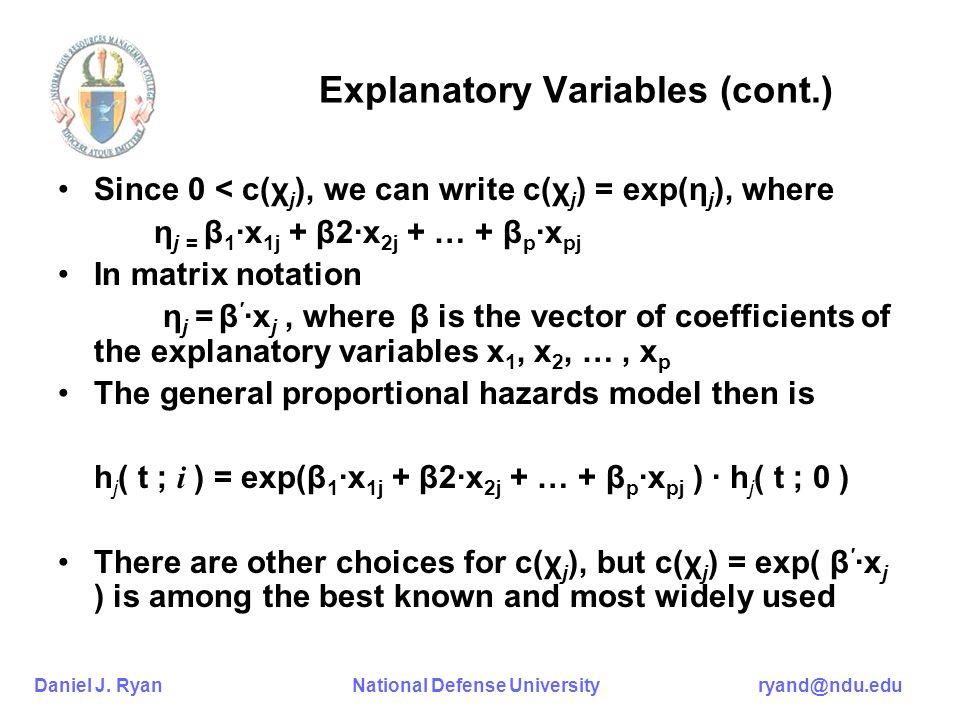 Daniel J. Ryan National Defense University ryand@ndu.edu Explanatory Variables (cont.) Since 0 < c(χ j ), we can write c(χ j ) = exp(η j ), where η j