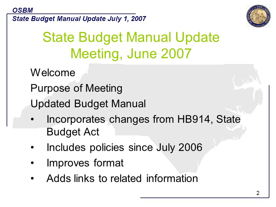 3 Presentation Format Budget Development Budget Execution Capital Improvements Rule Analysis Q&A OSBM State Budget Manual Update July 1, 2007 State Budget Manual Update Meeting, June 2007