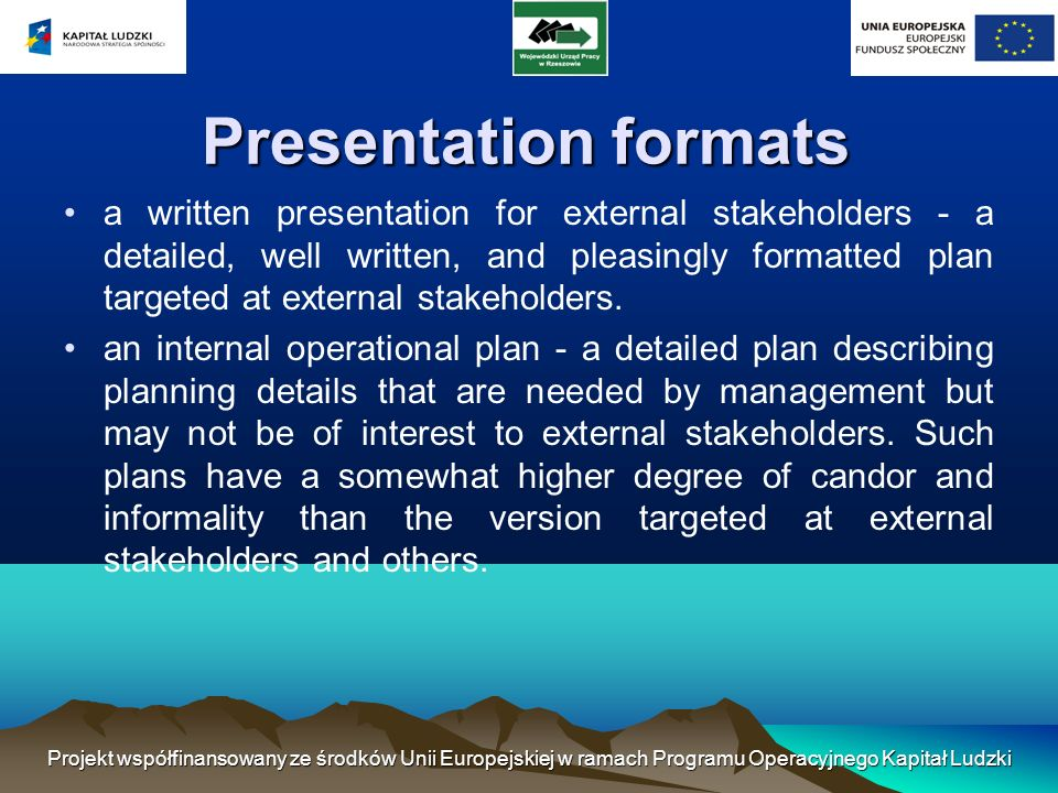 Presentation formats a written presentation for external stakeholders - a detailed, well written, and pleasingly formatted plan targeted at external stakeholders.