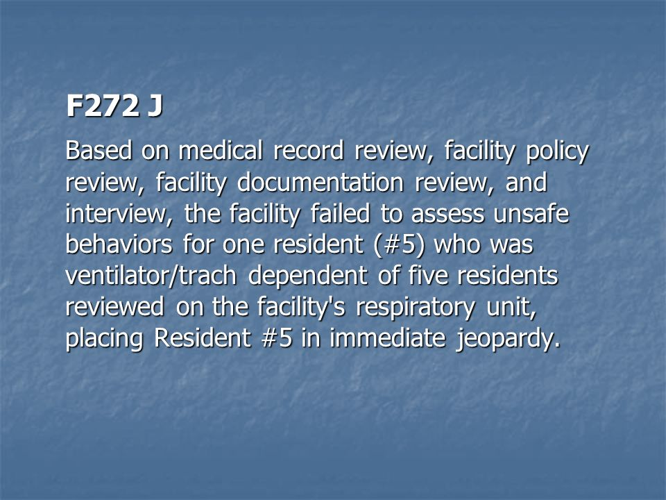 F272 J F272 J Based on medical record review, facility policy review, facility documentation review, and interview, the facility failed to assess unsa