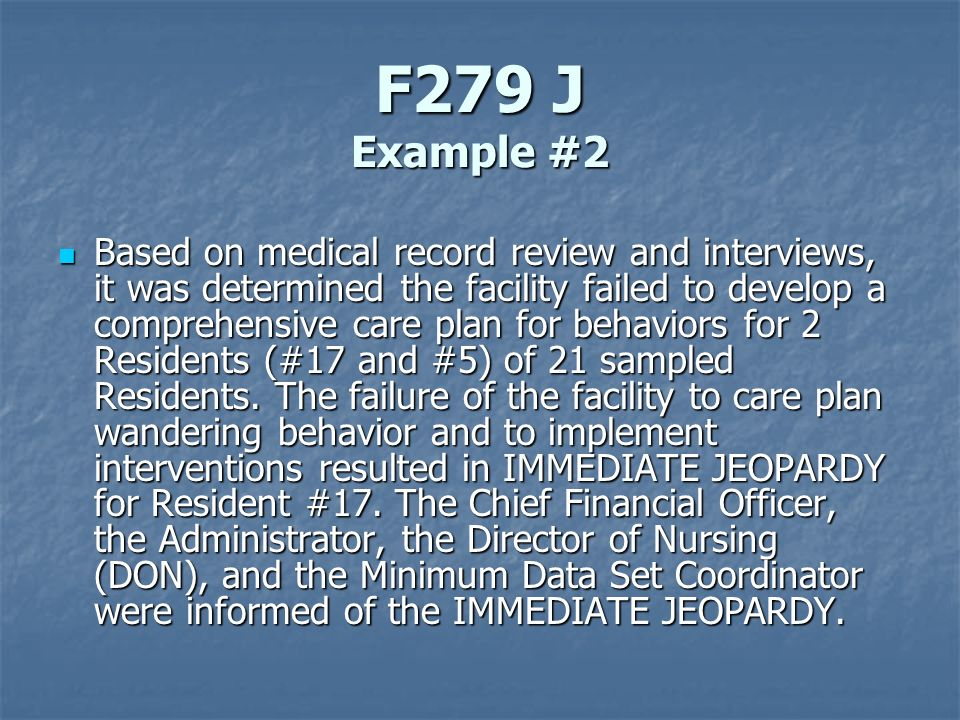 F279 J Example #2 Based on medical record review and interviews, it was determined the facility failed to develop a comprehensive care plan for behavi