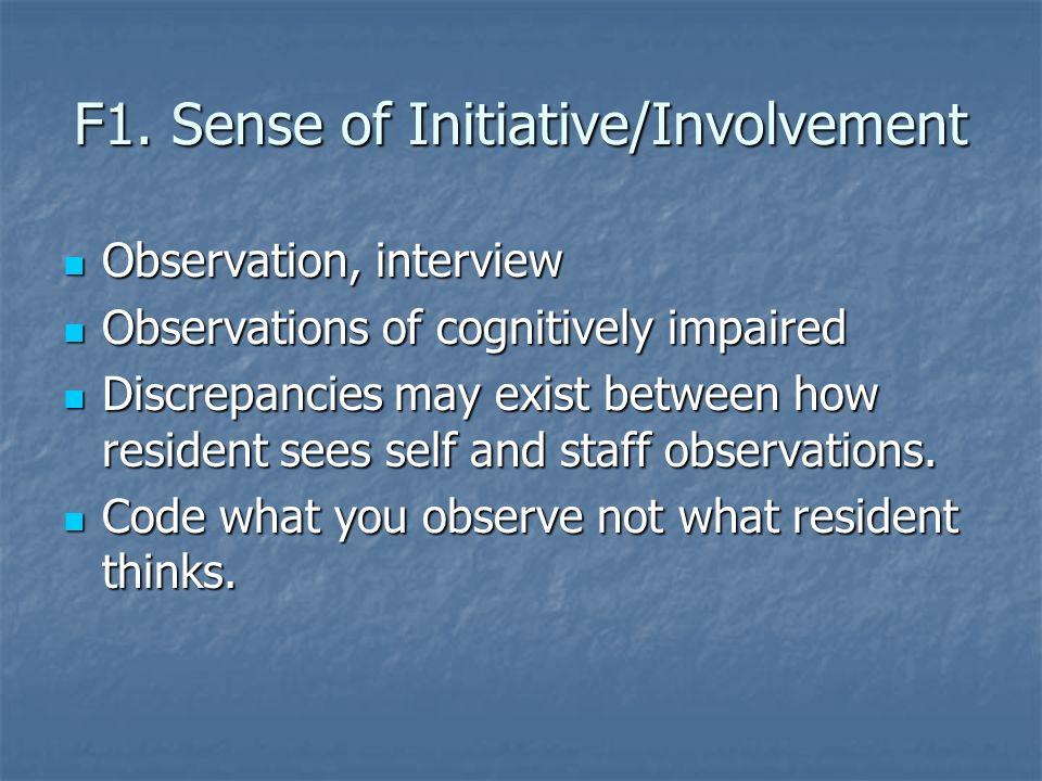 F1. Sense of Initiative/Involvement Observation, interview Observation, interview Observations of cognitively impaired Observations of cognitively imp