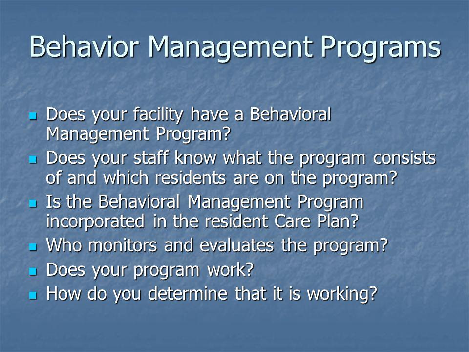 Behavior Management Programs Does your facility have a Behavioral Management Program? Does your facility have a Behavioral Management Program? Does yo