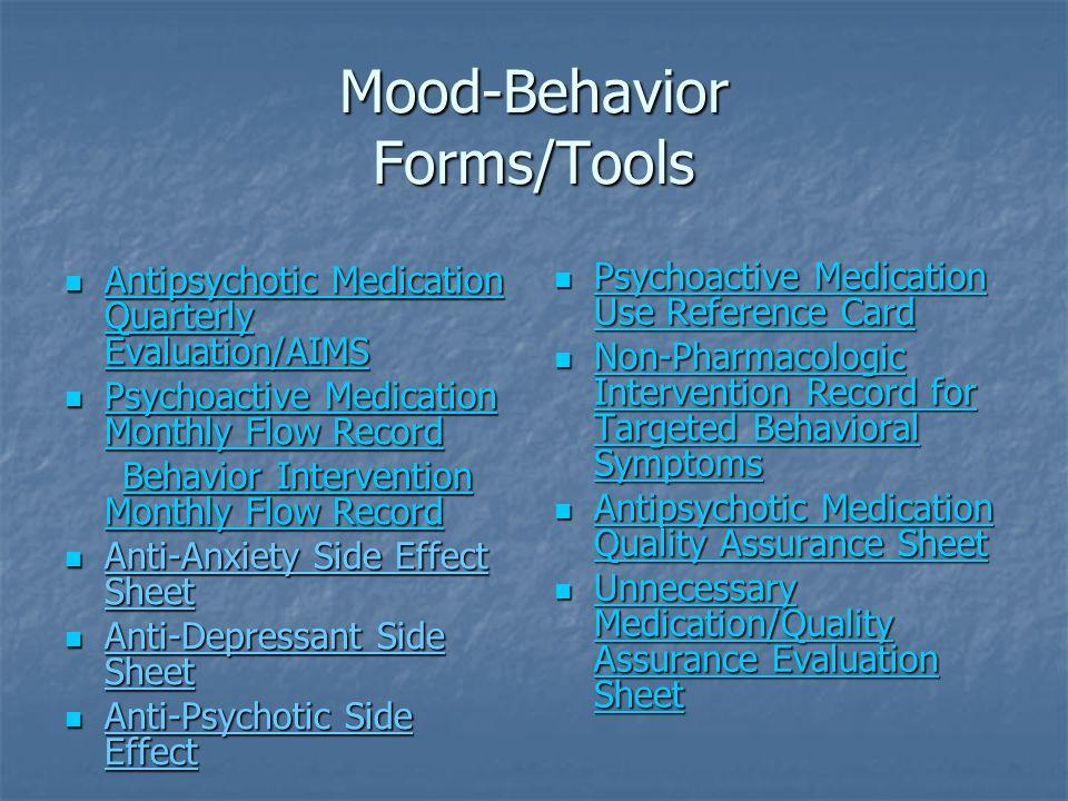 Mood-Behavior Forms/Tools Antipsychotic Medication Quarterly Evaluation/AIMS Antipsychotic Medication Quarterly Evaluation/AIMS Antipsychotic Medicati