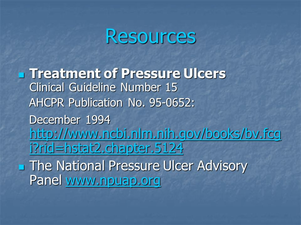 Resources Treatment of Pressure Ulcers Clinical Guideline Number 15 Treatment of Pressure Ulcers Clinical Guideline Number 15 AHCPR Publication No. 95