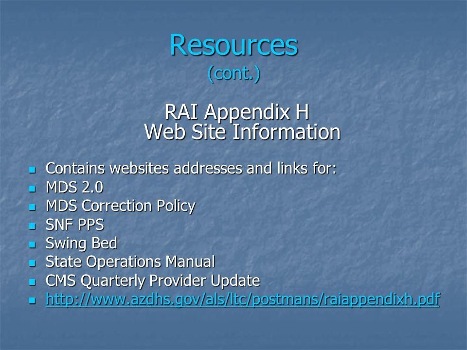 Resources (cont.) RAI Appendix H Web Site Information RAI Appendix H Web Site Information Contains websites addresses and links for: Contains websites