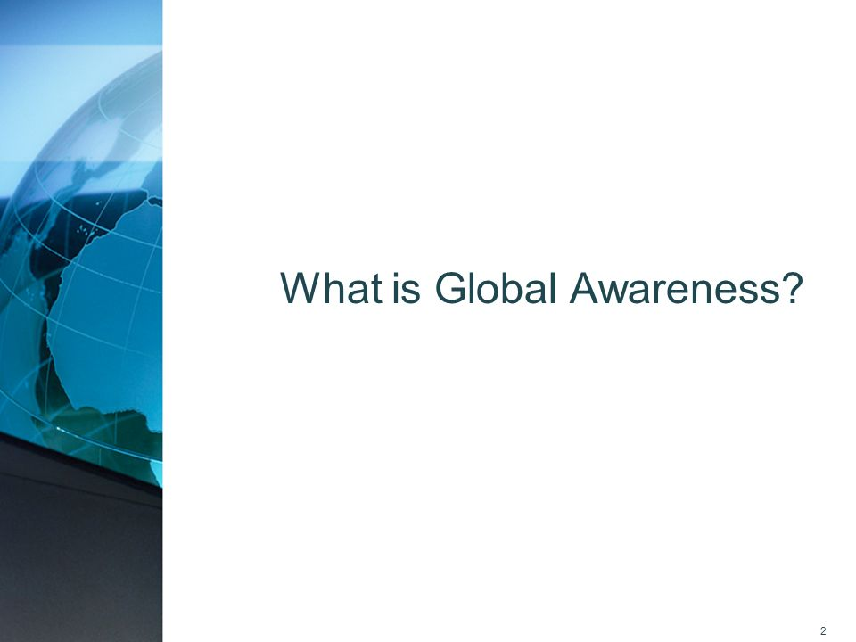 2 What is Global Awareness?