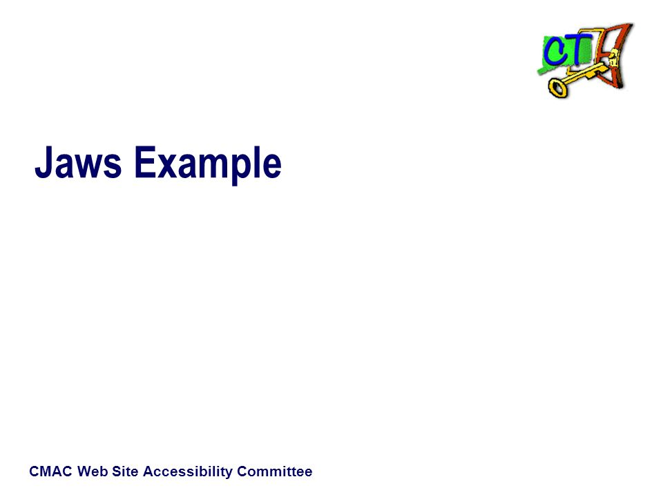 CMAC Web Site Accessibility Committee Jaws Example