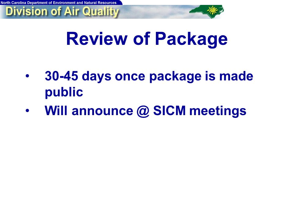 Review of Package 30-45 days once package is made public Will announce @ SICM meetings