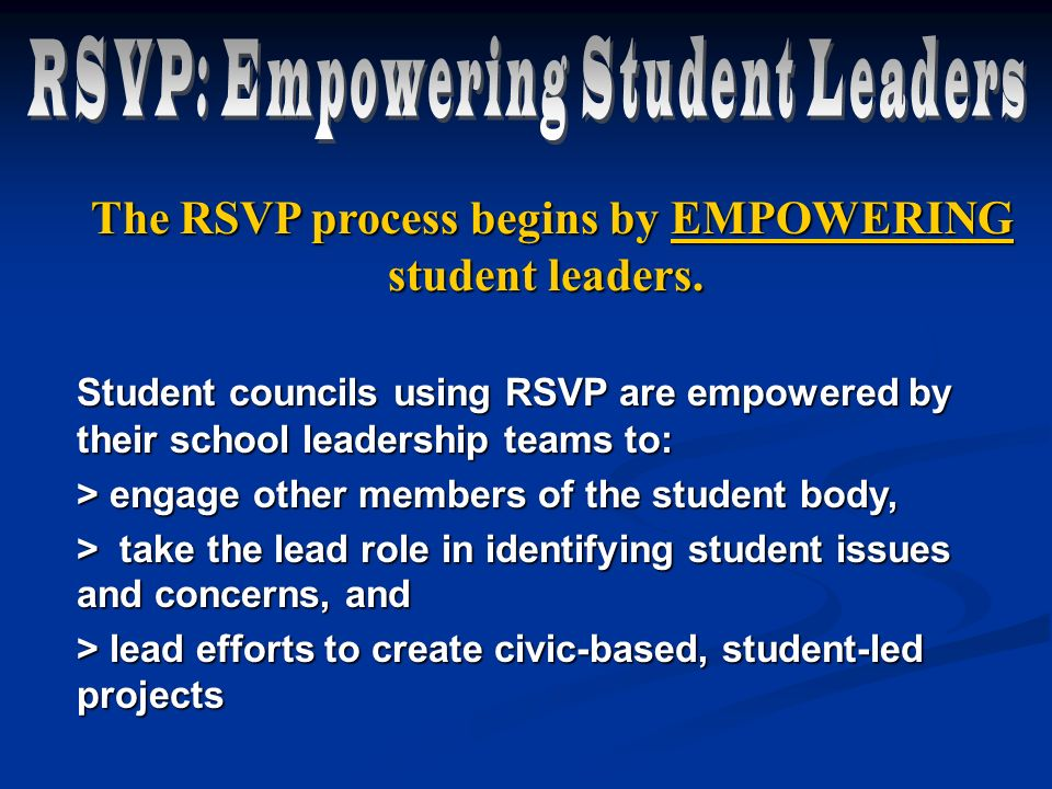 The RSVP process begins by EMPOWERING student leaders.
