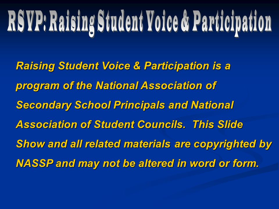 Raising Student Voice & Participation is a program of the National Association of Secondary School Principals and National Association of Student Councils.