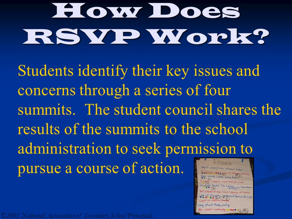 How Does RSVP Work? Students identify their key issues and concerns through a series of four summits. The student council shares the results of the su