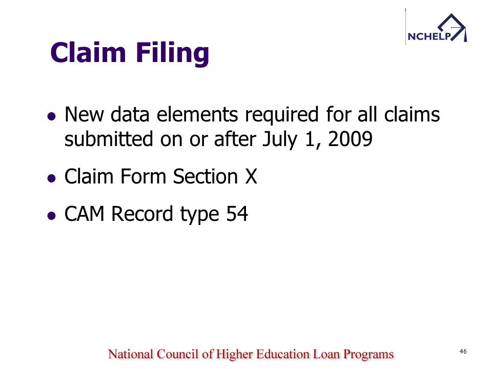 46 Claim Filing New data elements required for all claims submitted on or after July 1, 2009 Claim Form Section X CAM Record type 54