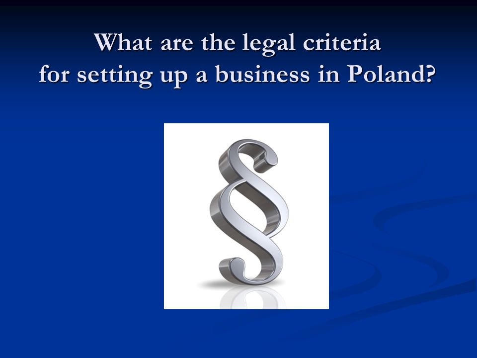 What are the legal criteria for setting up a business in Poland?