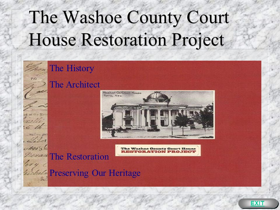 Washoe County Clerk s Office The Washoe County Court House Historical and Preservation Society Presented by the Washoe County Clerks Office EXIT © 1999, All Rights Reserved Washoe County Court House Historical & Preservation Society P.O.