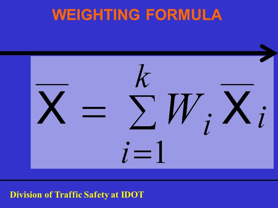 WEIGHTING FORMULA Division of Traffic Safety at IDOT