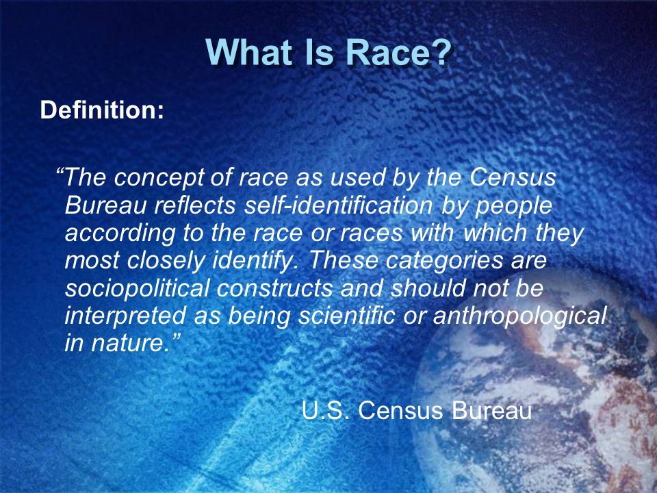 What Is Race? Definition: The concept of race as used by the Census Bureau reflects self-identification by people according to the race or races with