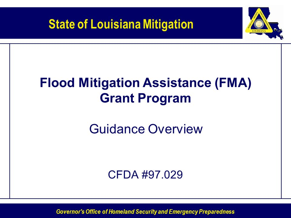 Governor's Office of Homeland Security and Emergency Preparedness State of Louisiana Mitigation Flood Mitigation Assistance (FMA) Grant Program Guidan