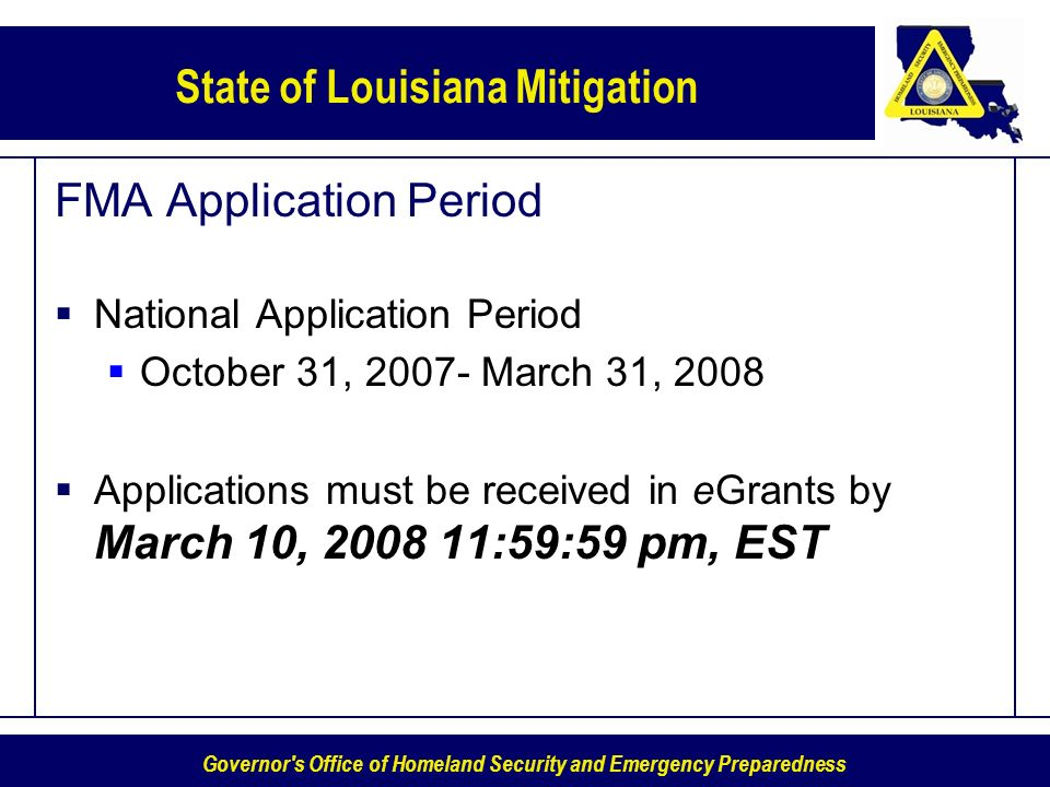 Governor's Office of Homeland Security and Emergency Preparedness State of Louisiana Mitigation FMA Application Period National Application Period Oct