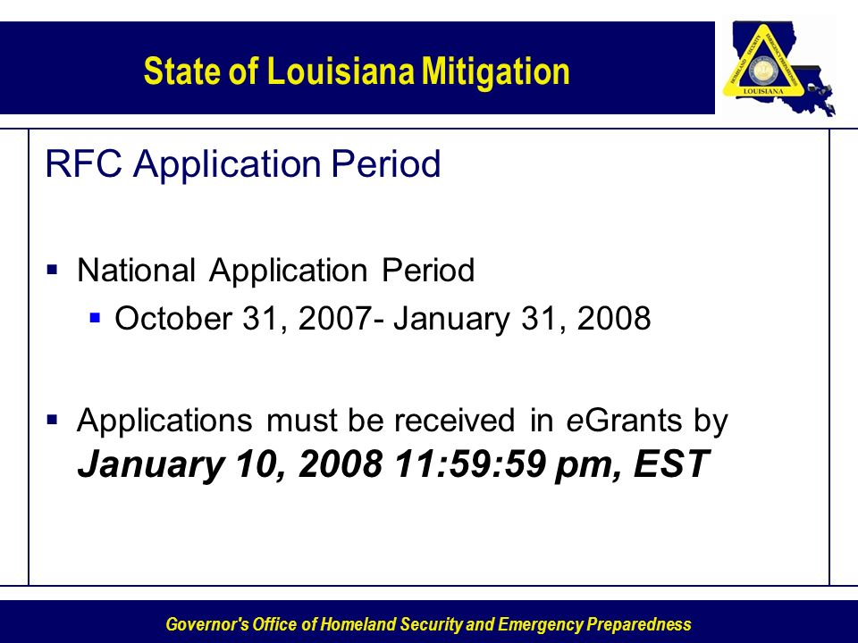 Governor's Office of Homeland Security and Emergency Preparedness State of Louisiana Mitigation RFC Application Period National Application Period Oct