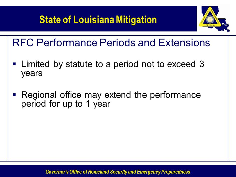 Governor's Office of Homeland Security and Emergency Preparedness State of Louisiana Mitigation RFC Performance Periods and Extensions Limited by stat