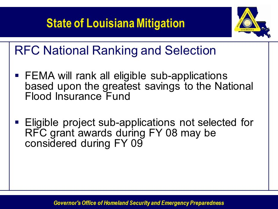 Governor's Office of Homeland Security and Emergency Preparedness State of Louisiana Mitigation RFC National Ranking and Selection FEMA will rank all