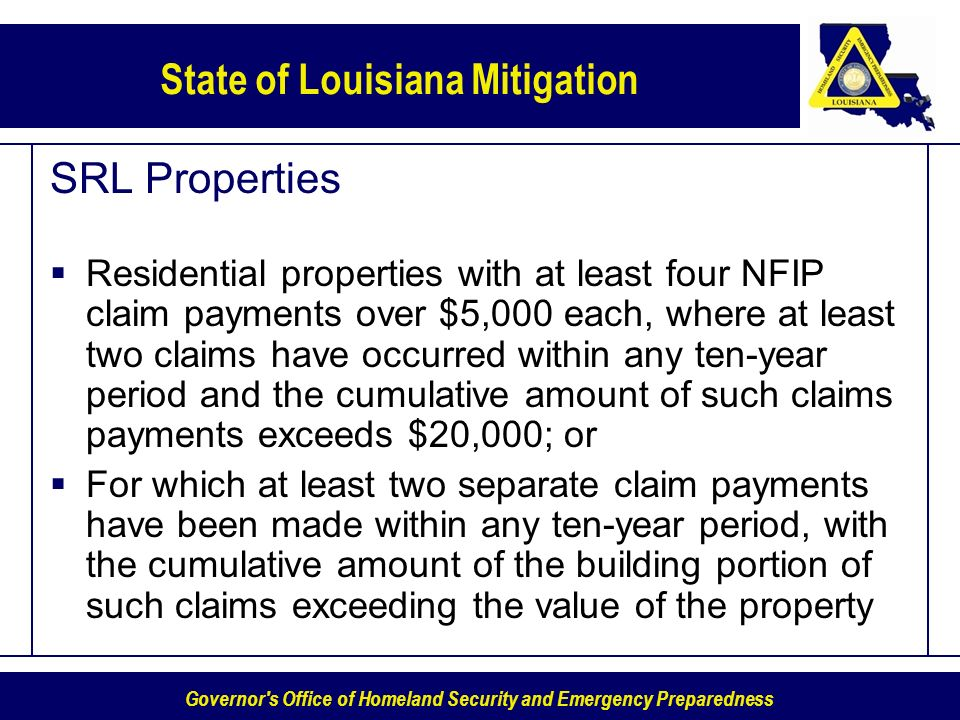 Governor's Office of Homeland Security and Emergency Preparedness State of Louisiana Mitigation SRL Properties Residential properties with at least fo