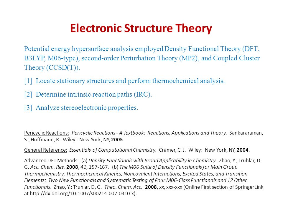 Electronic Structure Theory Potential energy hypersurface analysis employed Density Functional Theory (DFT; B3LYP, M06-type), second-order Perturbatio