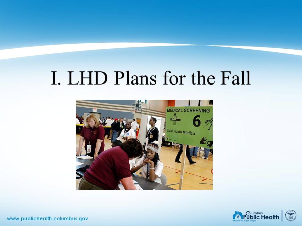 www.publichealth.columbus.gov I. LHD Plans for the Fall