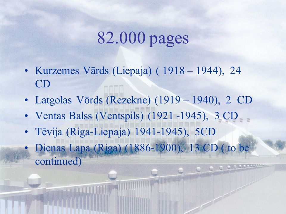 1.Digitization of Newspapers Heritage: Preservation of Latvian periodicals ( )