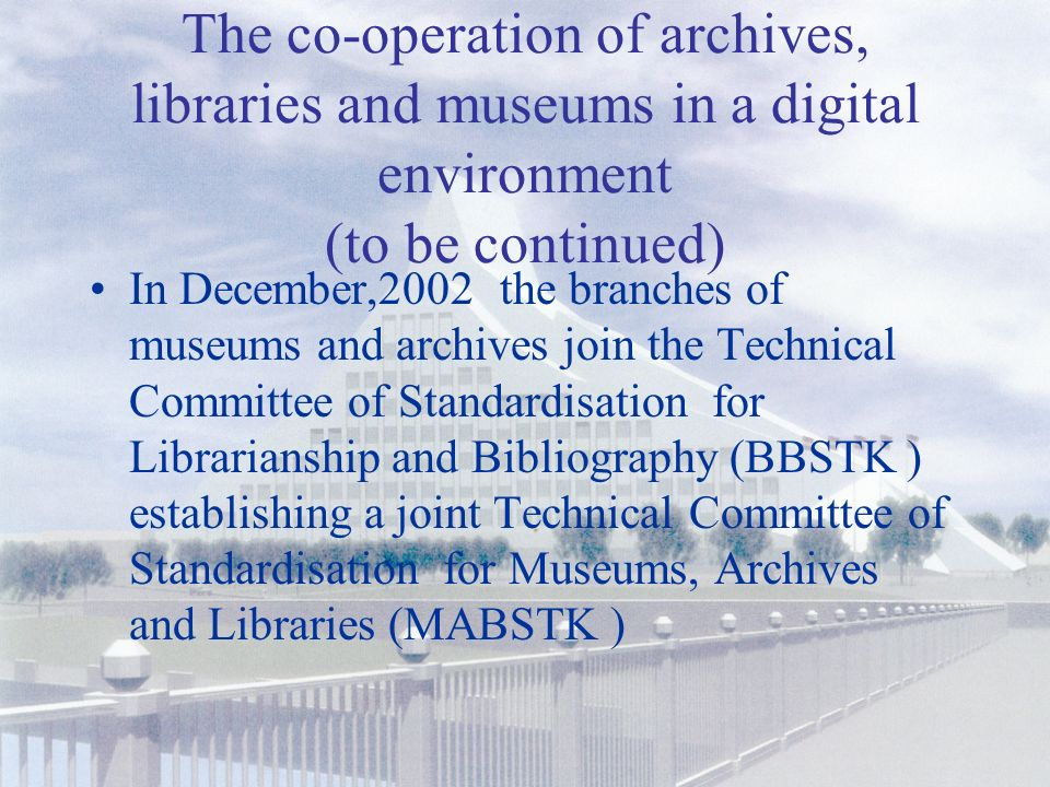 The co-operation of archives, libraries and museums in a digital environment In January,2001 NLL organises its first workshop on the situation in all three sectors.