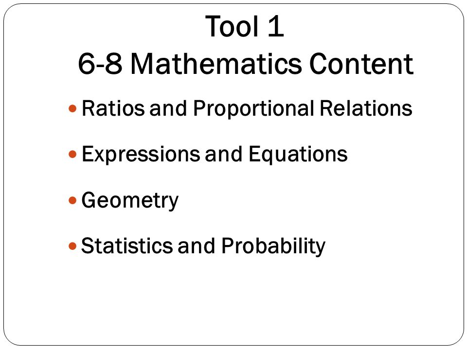 Tool 1 6-8 Mathematics Content Ratios and Proportional Relations Expressions and Equations Geometry Statistics and Probability