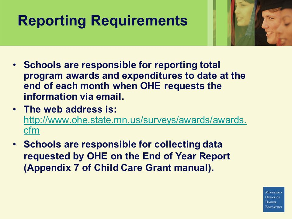 Schools are responsible for reporting total program awards and expenditures to date at the end of each month when OHE requests the information via ema