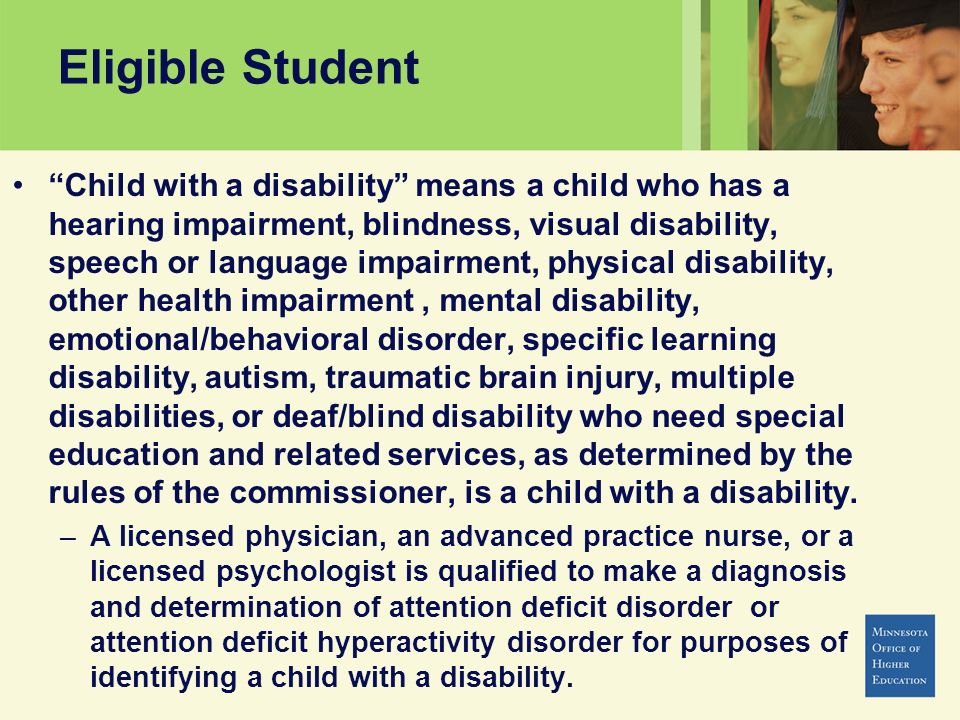 Eligible Student Child with a disability means a child who has a hearing impairment, blindness, visual disability, speech or language impairment, phys