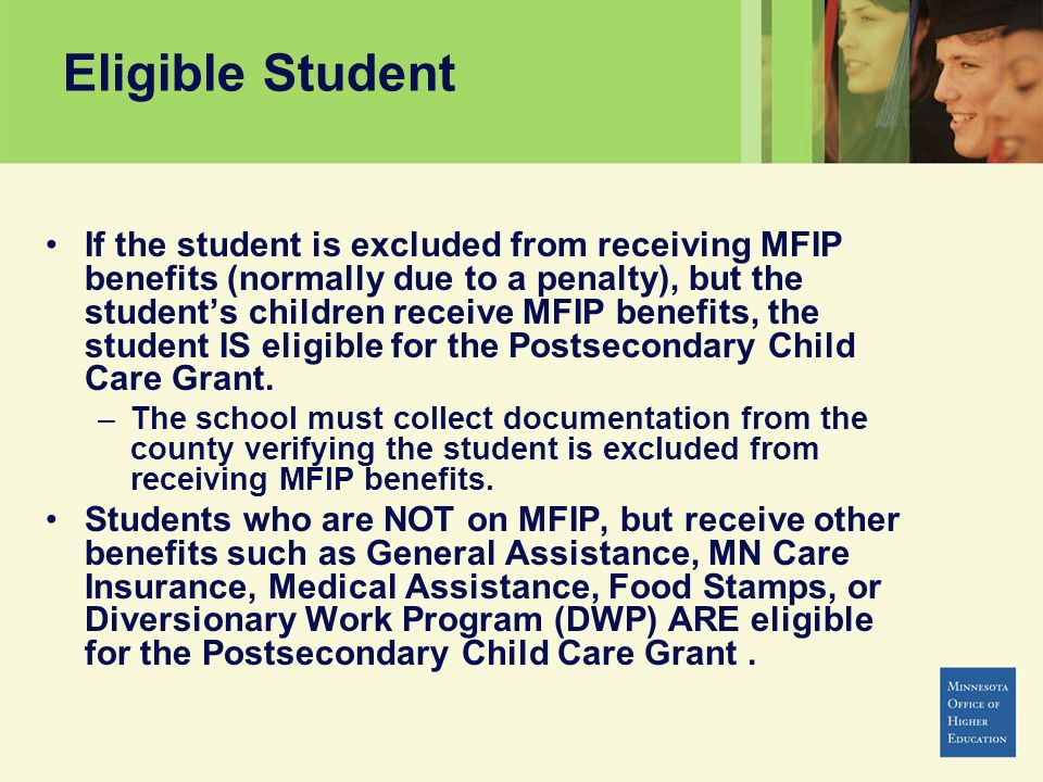 Eligible Student If the student is excluded from receiving MFIP benefits (normally due to a penalty), but the students children receive MFIP benefits,