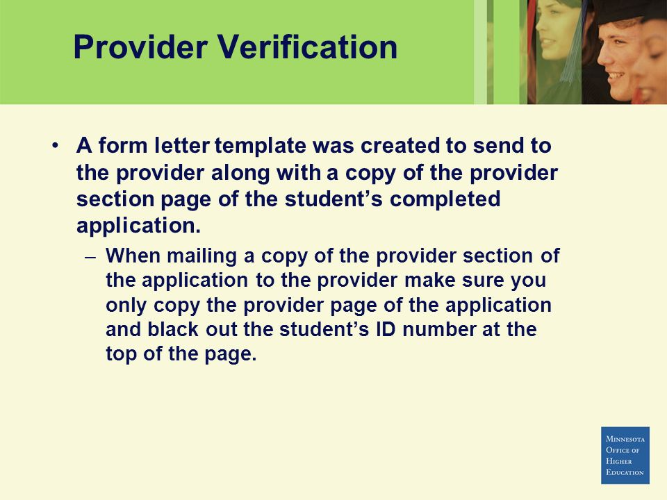 Provider Verification A form letter template was created to send to the provider along with a copy of the provider section page of the students comple