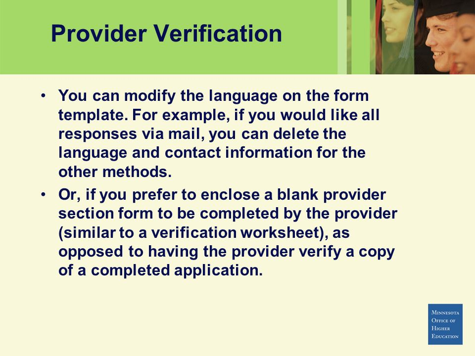 Provider Verification You can modify the language on the form template. For example, if you would like all responses via mail, you can delete the lang