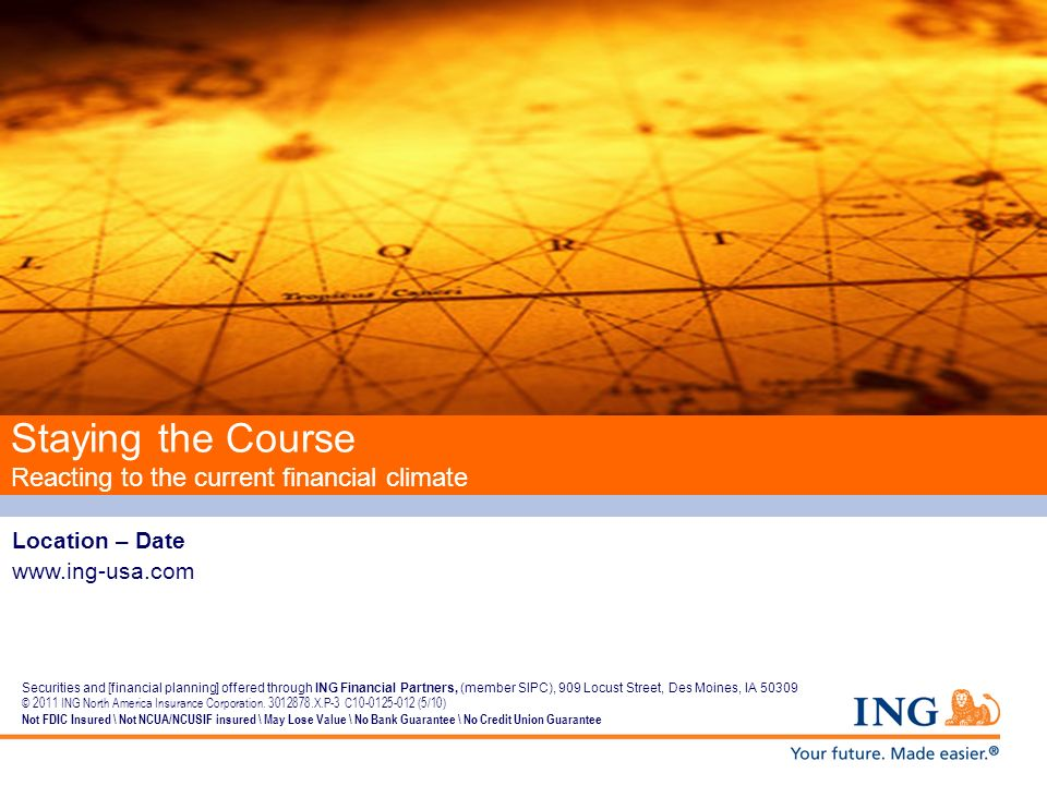 Securities and [financial planning] offered through ING Financial Partners, (member SIPC), 909 Locust Street, Des Moines, IA 50309 © 2011 ING North Am