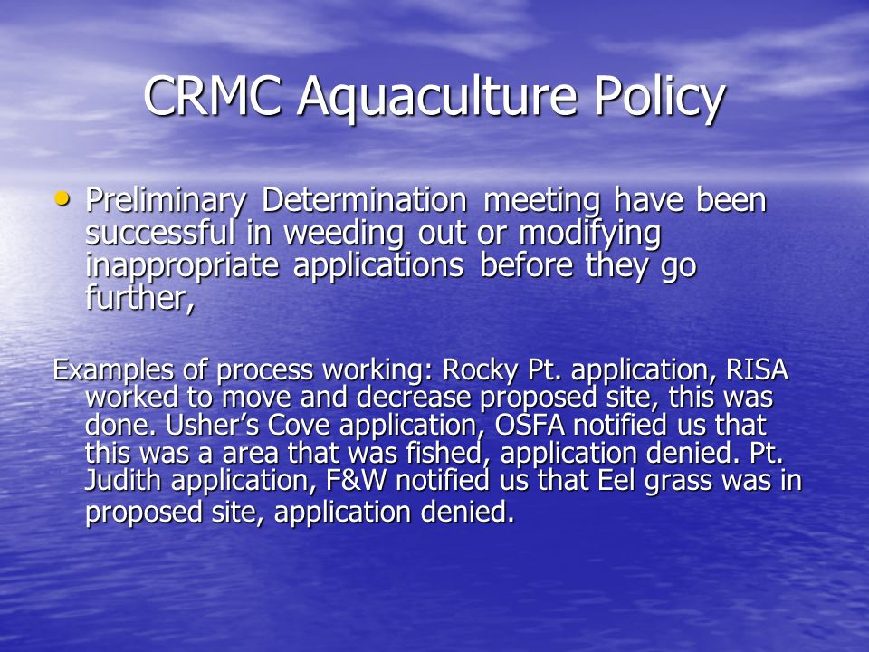 CRMC Aquaculture Policy Preliminary Determination meeting have been successful in weeding out or modifying inappropriate applications before they go f
